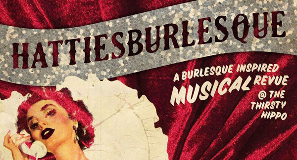 Hattiesburlesque Returns to the Thirsty Hippo